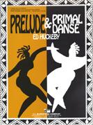 Prelude and Primal Danse