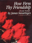 How Firm Thy Friendship
