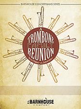 A Trombone Family Reunion