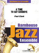 A Time To Say Goodbye (Jazz Ensemble - Score and Parts)