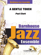 A Gentle Touch (Jazz Ensemble - Score and Parts)