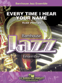 Every Time I Hear Your Name (Jazz Ensemble - Score and Parts)