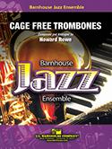 Cage Free Trombones