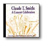 Claude T. Smith: A Concert Celebration