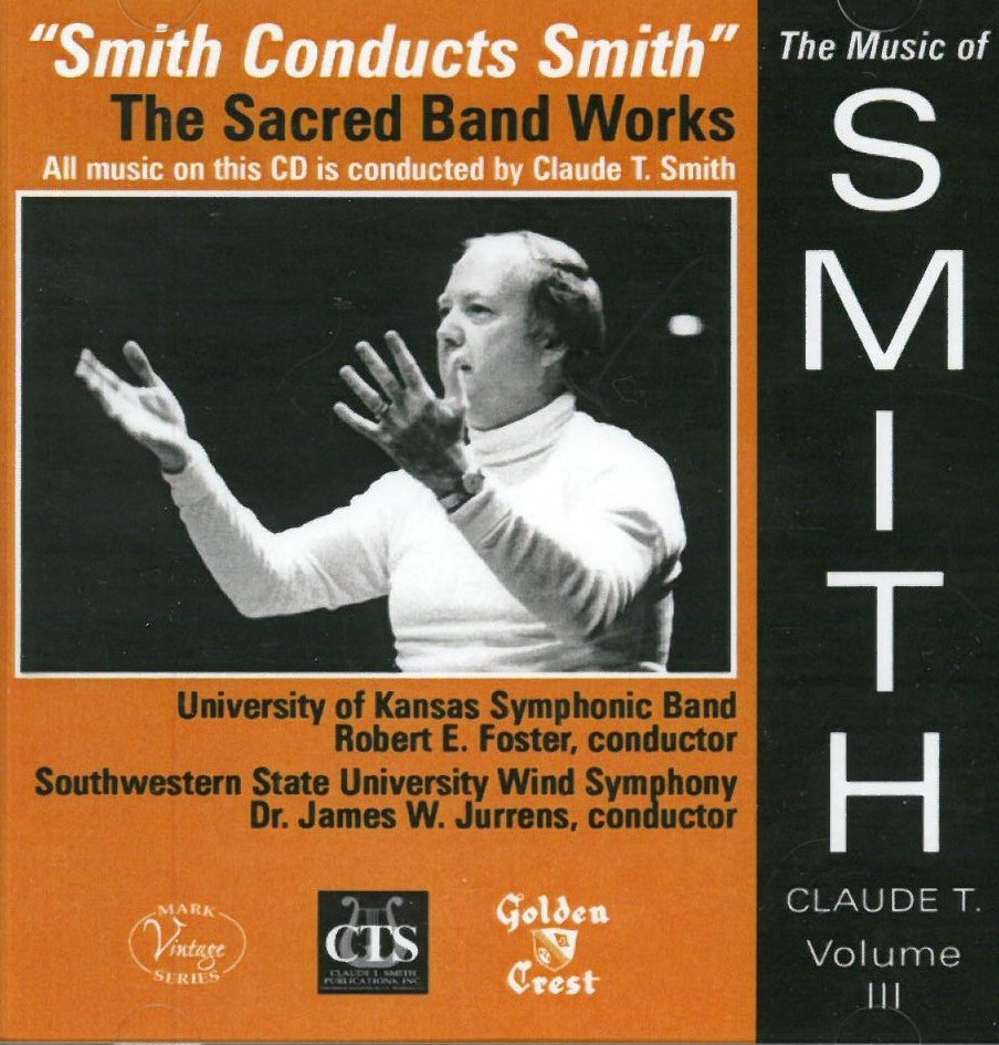 Smith Conducts Smith: The Sacred Band Works